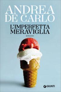 L'imperfetta meraviglia di Andrea De Carlo